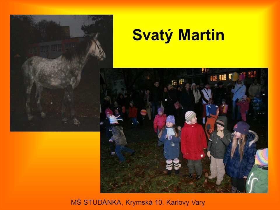 Svatý Martin MŠ STUDÁNKA, Krymská 10, Karlovy Vary