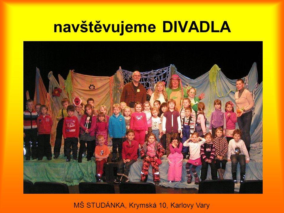 navštěvujeme DIVADLA MŠ STUDÁNKA, Krymská 10, Karlovy Vary