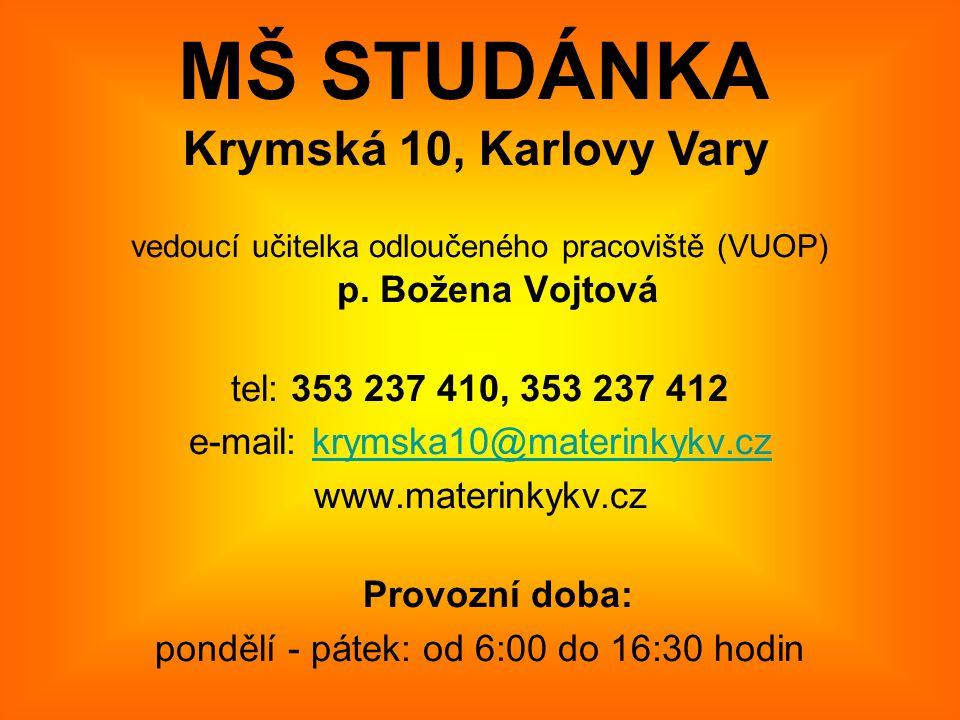 vedoucí učitelka odloučeného pracoviště (VUOP) p. Božena Vojtová tel: 353 237 410, 353 237 412 e-mail: krymska10@materinkykv.czkrymska10@materinkykv.c