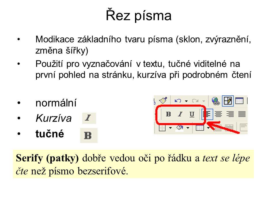 Řez písma •Modikace základního tvaru písma (sklon, zvýraznění, změna šířky) •Použití pro vyznačování v textu, tučné viditelné na první pohled na strán