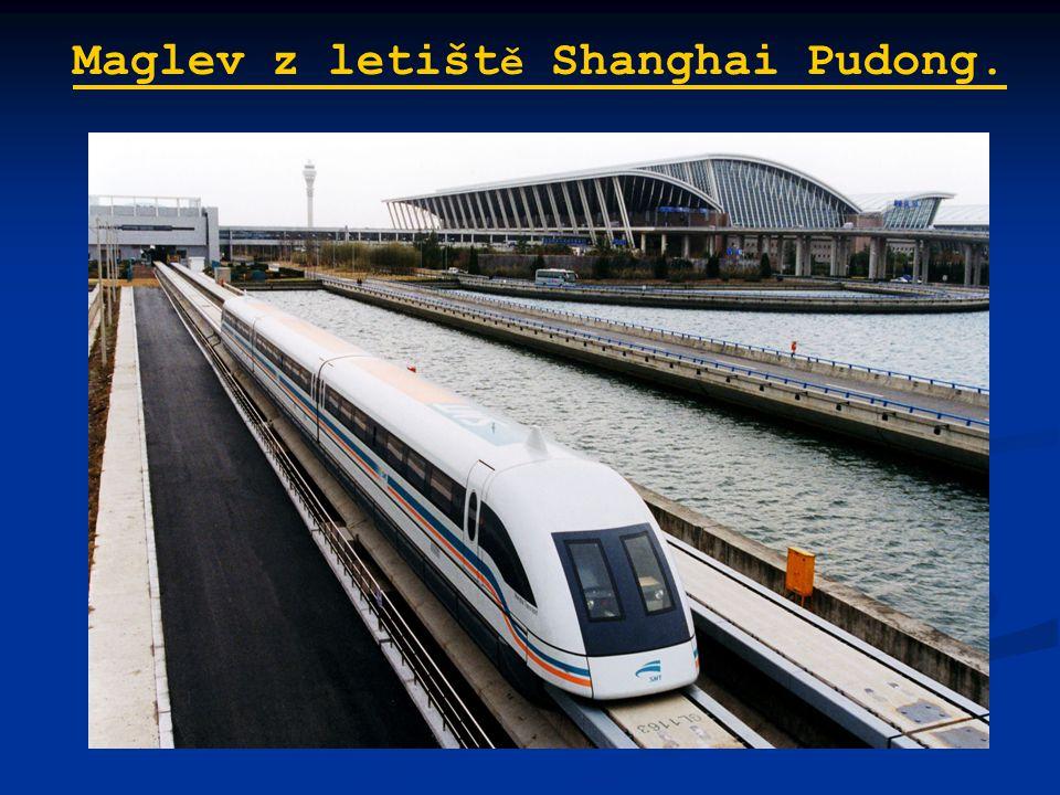 Maglev z letišt ě Shanghai Pudong.