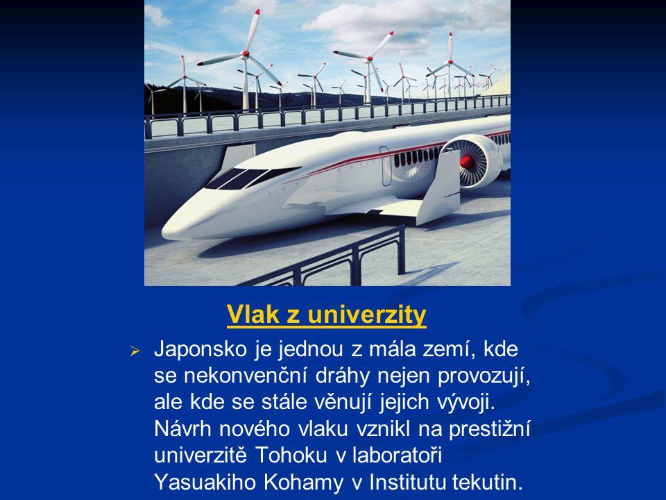 Vlak z univerzity   Japonsko je jednou z mála zemí, kde se nekonvenční dráhy nejen provozují, ale kde se stále věnují jejich vývoji.