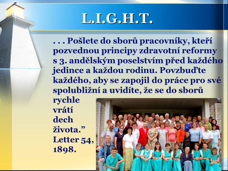 L.I.G.H.T.... Pošlete do sborů pracovníky, kteří pozvednou principy zdravotní reformy s 3.