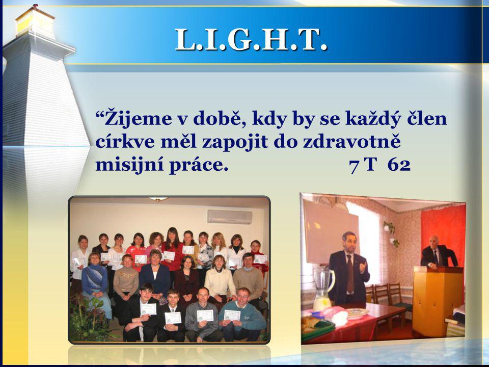 L.I.G.H.T. Žijeme v době, kdy by se každý člen církve měl zapojit do zdravotně misijní práce.