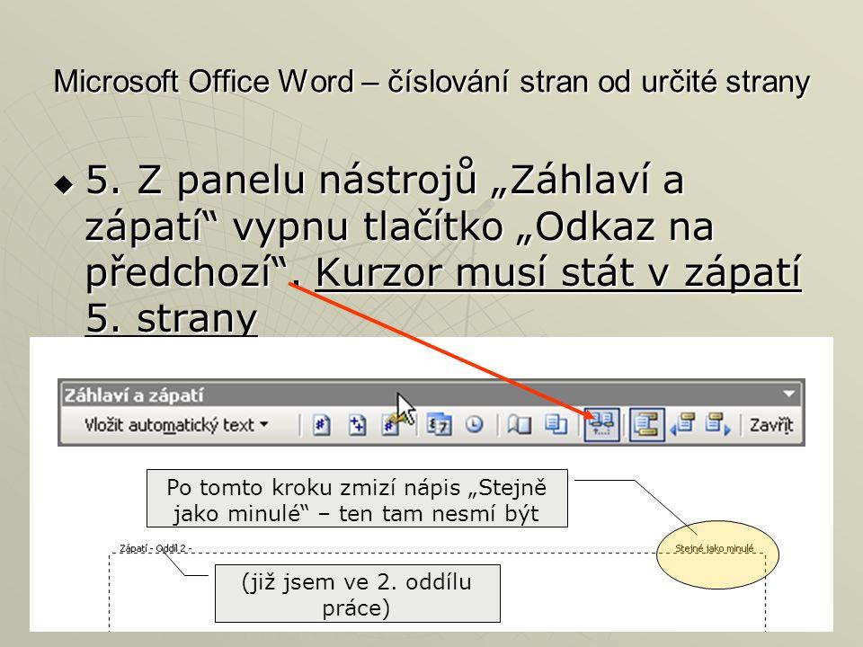 """Microsoft Office Word – číslování stran od určité strany  5. Z panelu nástrojů """"Záhlaví a zápatí"""" vypnu tlačítko """"Odkaz na předchozí"""". Kurzor musí st"""