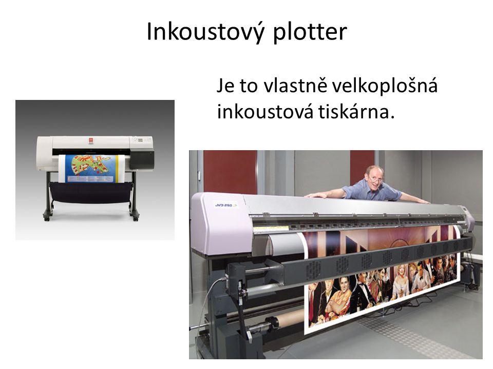 Inkoustový plotter Je to vlastně velkoplošná inkoustová tiskárna.