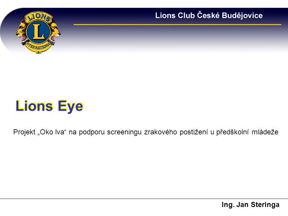 """Ing. Jan Steringa Lions Eye Projekt """"Oko lva"""" na podporu screeningu zrakového postižení u předškolní mládeže"""
