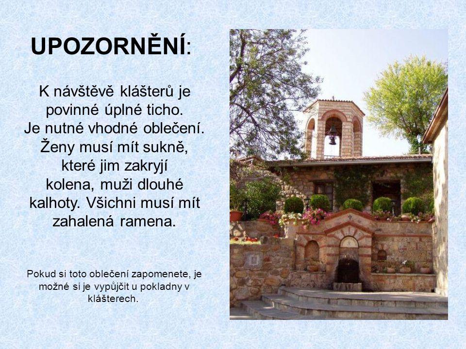 UPOZORNĚNÍ: K návštěvě klášterů je povinné úplné ticho.