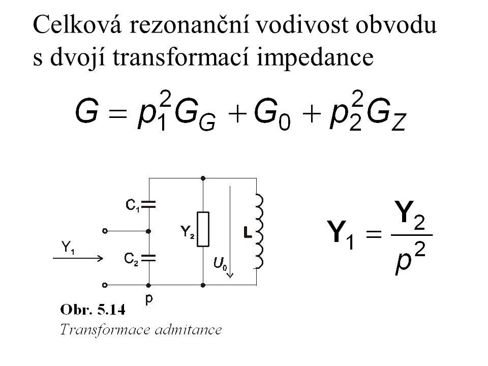 Celková rezonanční vodivost obvodu s dvojí transformací impedance