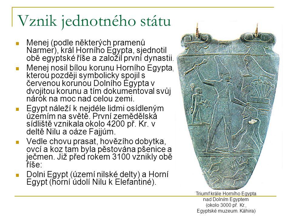 Vznik jednotného státu  Menej (podle některých pramenů Narmer), král Horního Egypta, sjednotil obě egyptské říše a založil první dynastii.  Menej no