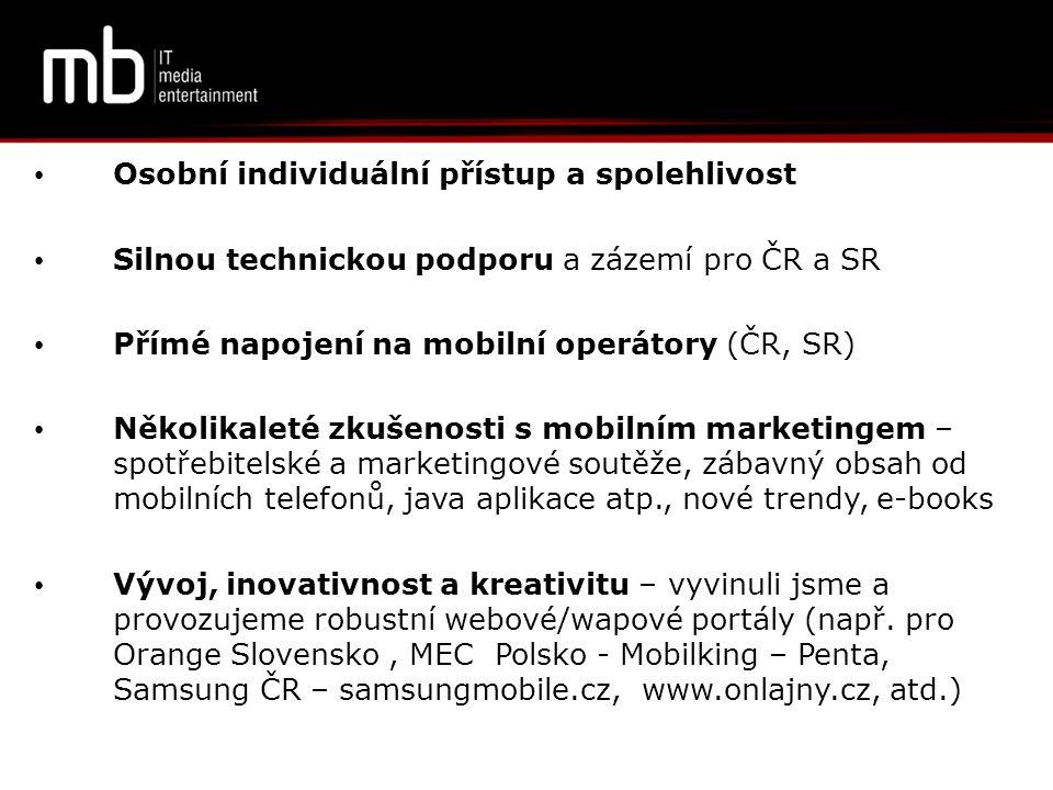 • přímé napojení na mobilní operátory v ČR a SR, možnost mezinárodního PR SMS platebního kanálu pro 57 zemí světa • vybudované robustní kvalitní značkové, zálohované a zabezpečené HW zázemí v Praze a Bratislavě s přímou konektivitou do NIXu a SIXu powered by GNU LINUX • analýzy a návrhy SW a HW řešení přizpůsobené potřebám a požadavkům klienta • vývoj aplikačního SW – vlastní zkušený tým softwarových vývojářů a administrátorů pro ČR i SR region s bohatou praxí a zkušenostmi