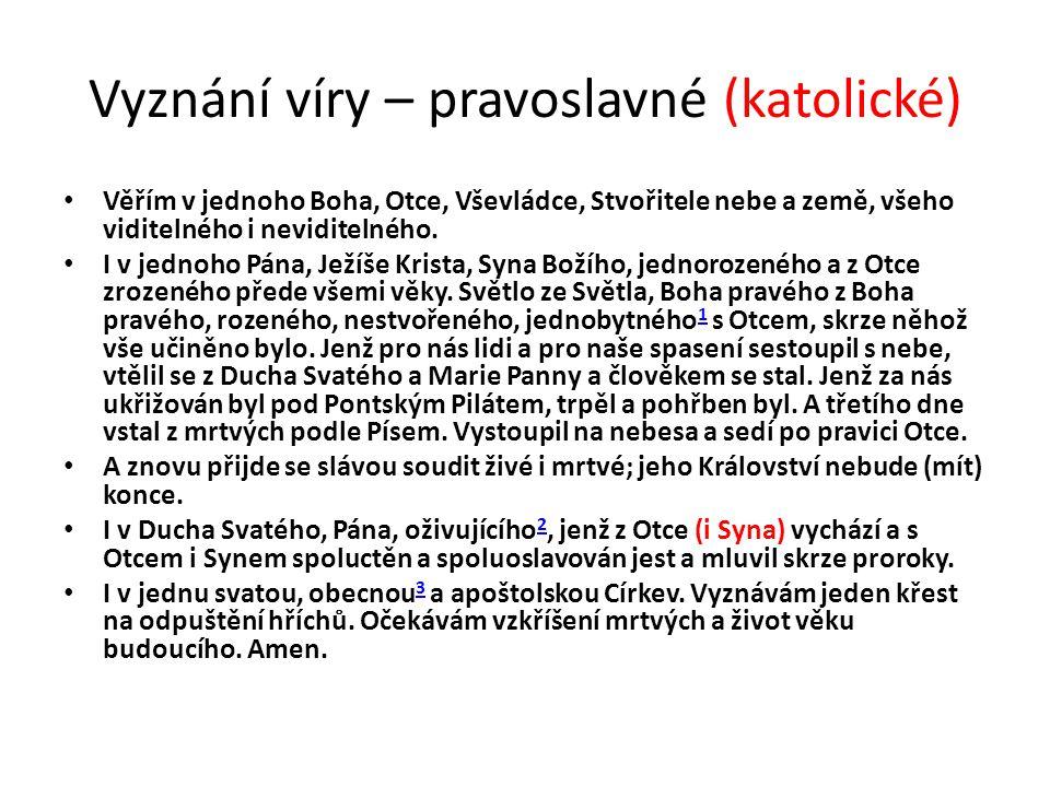 Pravoslaví • pravoslavná církev či ortodoxní církev (z řeckého ὀρθός orthos správný, pravdivý + δόξα doxa sláva, názor, učení) je křesťanská církev složená z vícero územních církví, které dohromady tvoří pravoslavné společenství.řeckého křesťanskácírkevspolečenství • Mezi pravoslavím a ostatními křesťanskými církvemi leží mnoho podstatných věroučných rozdílů, odlišnosti v církevní praxi, některé neslučitelné církevní obyčeje a hlavně rozdílnost ve spiritualitě.