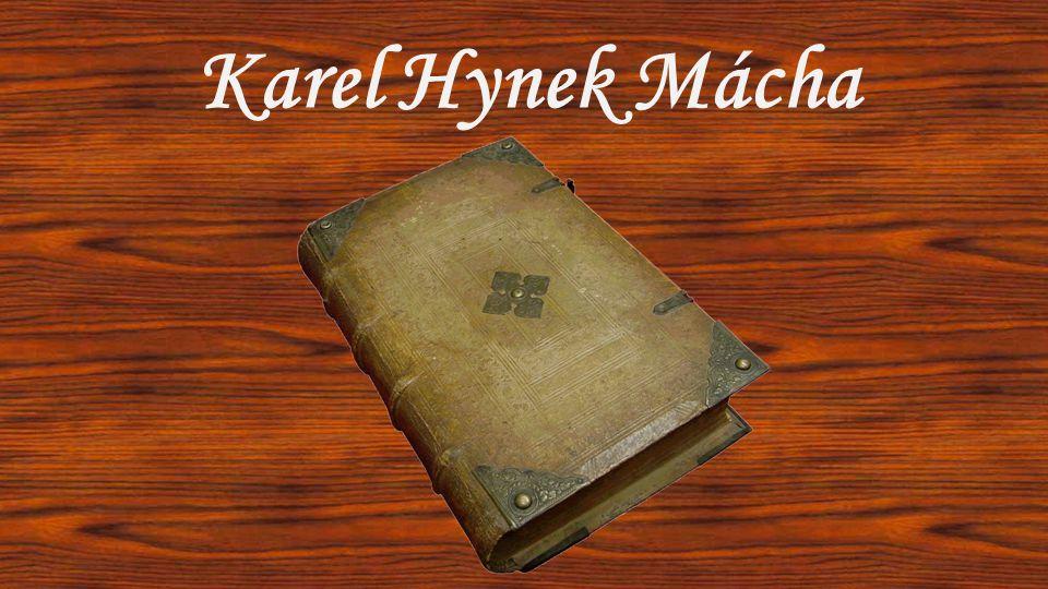 Dne 16. listopadu si připomínáme 200. výročí narození Karla Hynka Máchy.