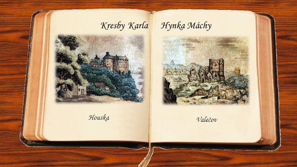 Kresby Karla Hynka Máchy Valečov Houska