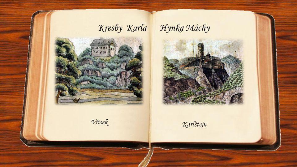 Kresby Karla Hynka Máchy Vřísek Karlštejn