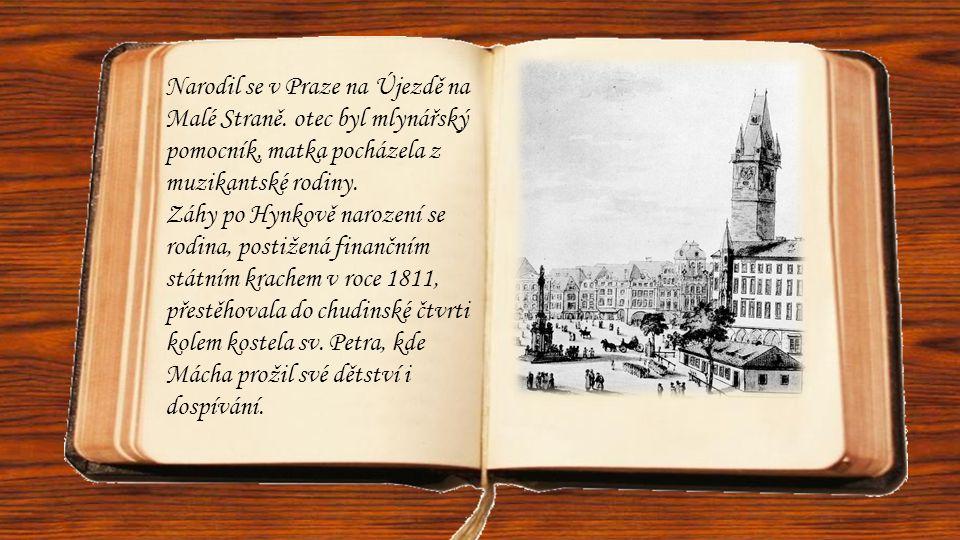 Narodil se v Praze na Újezdě na Malé Straně. otec byl mlynářský pomocník, matka pocházela z muzikantské rodiny. Záhy po Hynkově narození se rodina, po