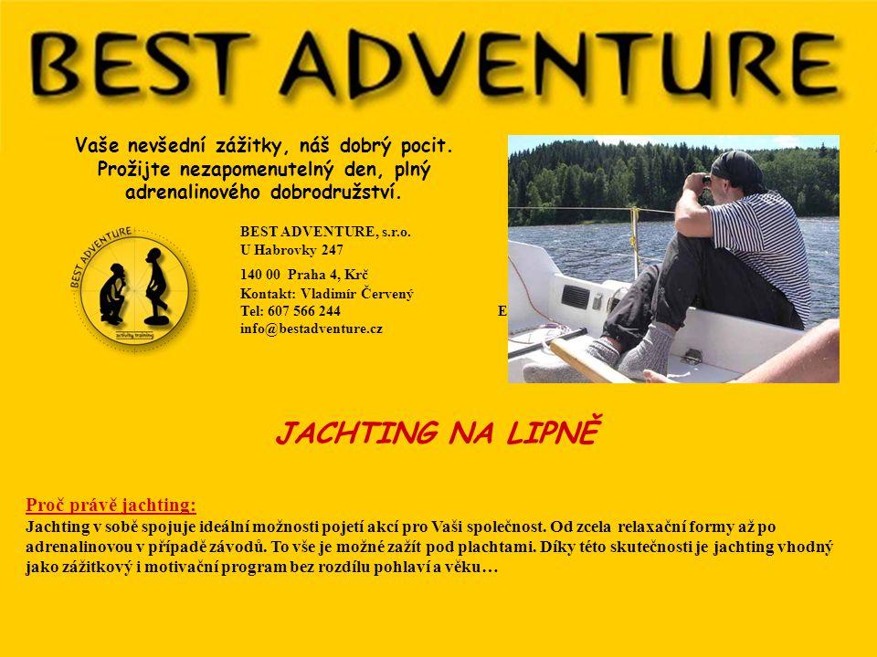 Hlavní výhody: • neoficiální a přátelské prostředí • odstranění komunikačních bariér • dobrodružná, mírně adrenalinová forma • jedinečnost akce, jachtingu i prostředí Nejsou nutné žádné předchozí zkušenosti s jachtingem.