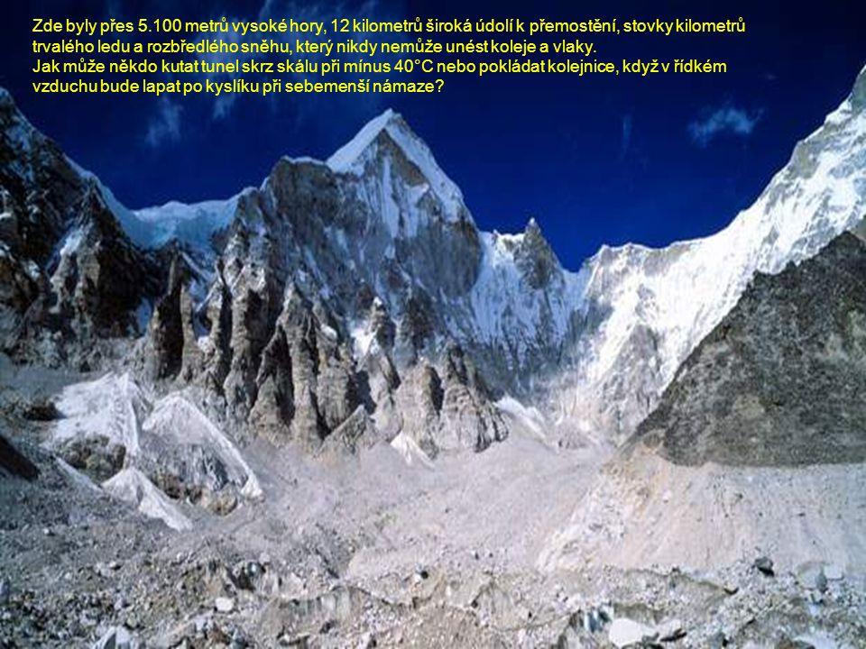 Zde byly přes 5.100 metrů vysoké hory, 12 kilometrů široká údolí k přemostění, stovky kilometrů trvalého ledu a rozbředlého sněhu, který nikdy nemůže