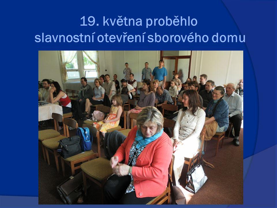 19. května proběhlo slavnostní otevření sborového domu
