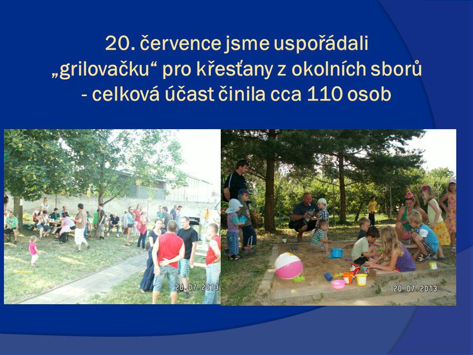 """20. července jsme uspořádali """"grilovačku"""" pro křesťany z okolních sborů - celková účast činila cca 110 osob"""