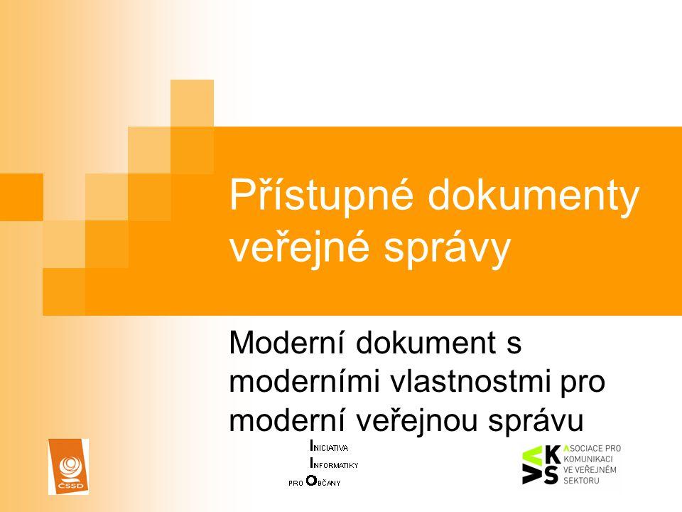 Přístupné dokumenty veřejné správy Moderní dokument s moderními vlastnostmi pro moderní veřejnou správu
