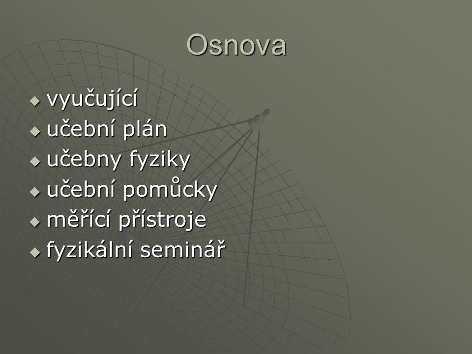 Vyučující  František Csicso  Petr Kvoch  Radka Procházková