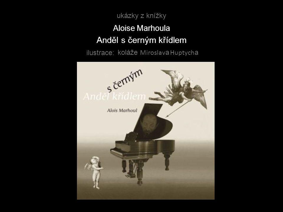 ukázky z knížky Aloise Marhoula Anděl s černým křídlem ilustrace: koláže Miroslav a Huptych a