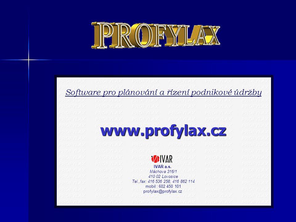 Software pro plánování a řízení podnikové údržby www.profylax.cz IVAR a.s.