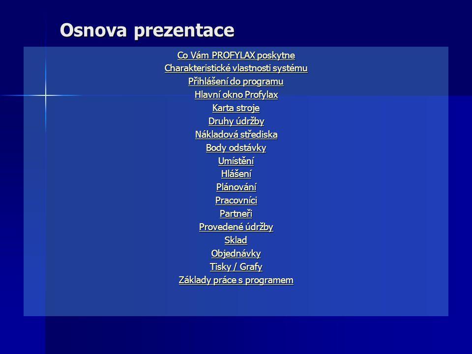 Software pro plánování a řízení podnikové údržby www.profylax.cz IVAR a.s. Máchova 316/1 410 02 Lovosice Tel.,fax: 416 536 258, 416 862 114 mobil : 60
