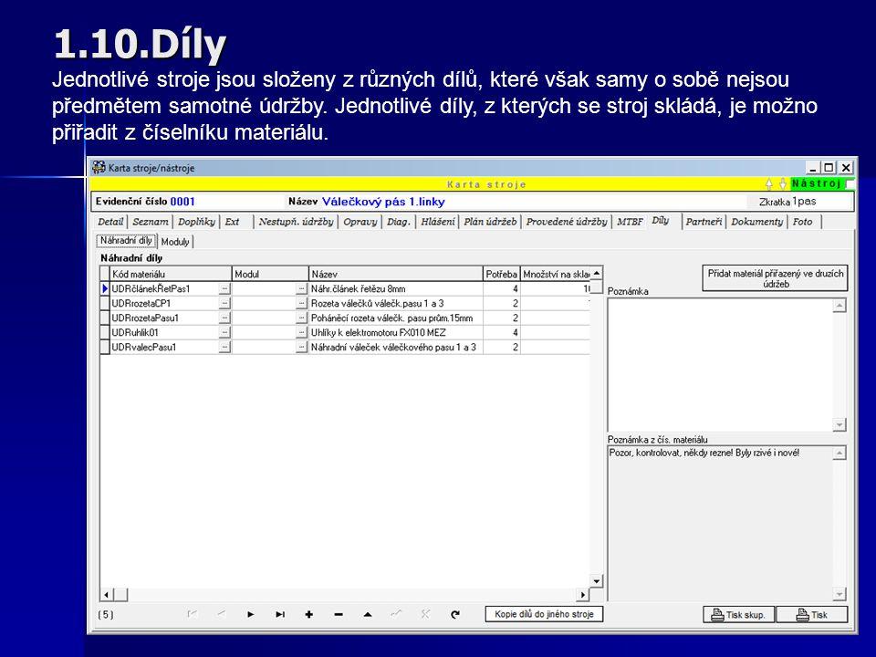 1.9.Diagnostiky Speciálně pro lisovny a slévárny Pomocí speciálního modulu lze řídit údržbu nástrojů a forem podle počtů výlisků, odlitků apod.(údržba