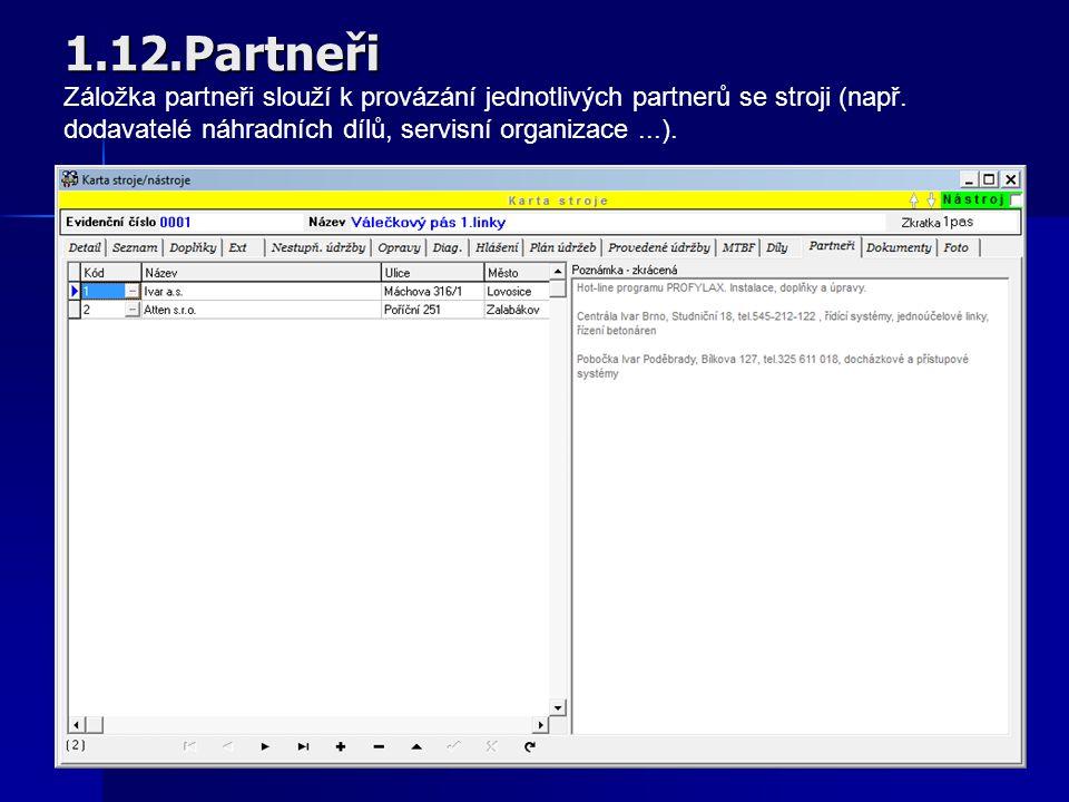 K jednotlivým strojům lze navázat potřebné dokumenty (např. návody, servisní dokumenty, faktury apod.). Takto navázané soubory nejsou uloženy přímo v