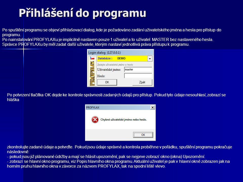 Přihlášení do programu Po spuštění programu se objeví přihlašovací dialog, kde je požadováno zadání uživatelského jména a hesla pro přístup do programu.