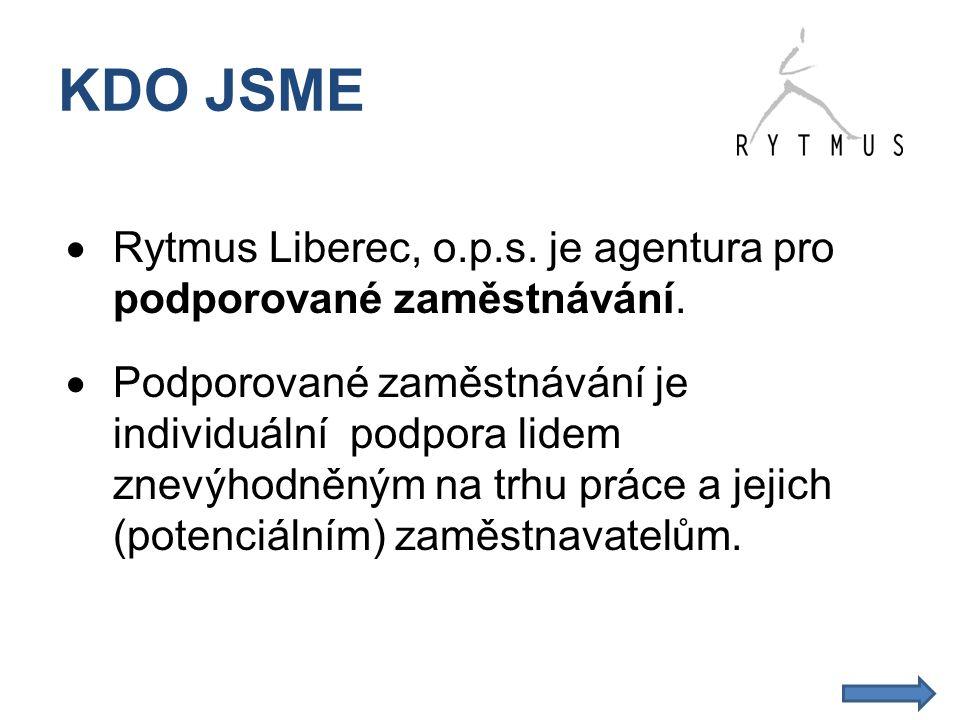 KDO JSME  Rytmus Liberec, o.p.s. je agentura pro podporované zaměstnávání.  Podporované zaměstnávání je individuální podpora lidem znevýhodněným na