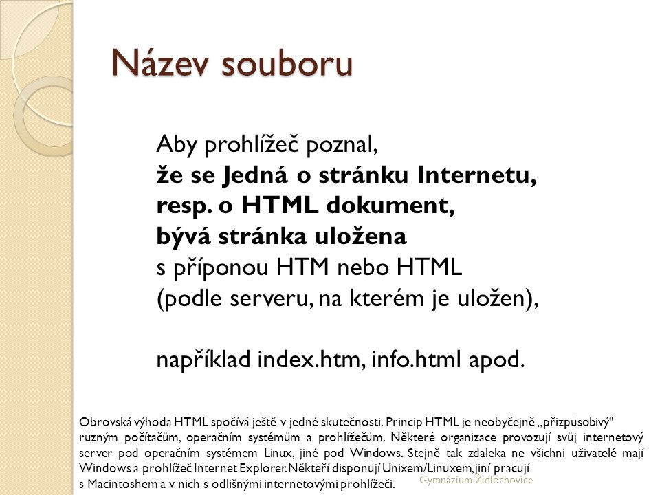Gymnázium Židlochovice ODDĚLOVACÍ ČÁRA ODDĚLOVACÍ ČÁRA Atribut SIZE definuje tloušťku čáry.