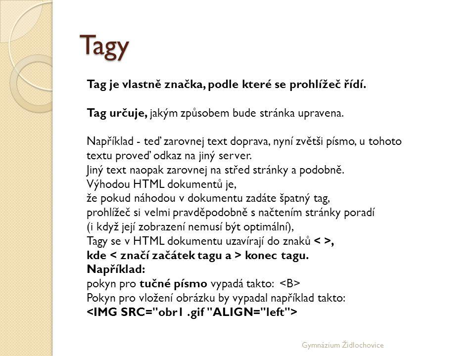 Gymnázium Židlochovice Tagy Tag je vlastně značka, podle které se prohlížeč řídí.
