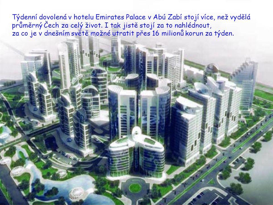 Týdenní dovolená v hotelu Emirates Palace v Abú Zabí stojí více, než vydělá průměrný Čech za celý život.