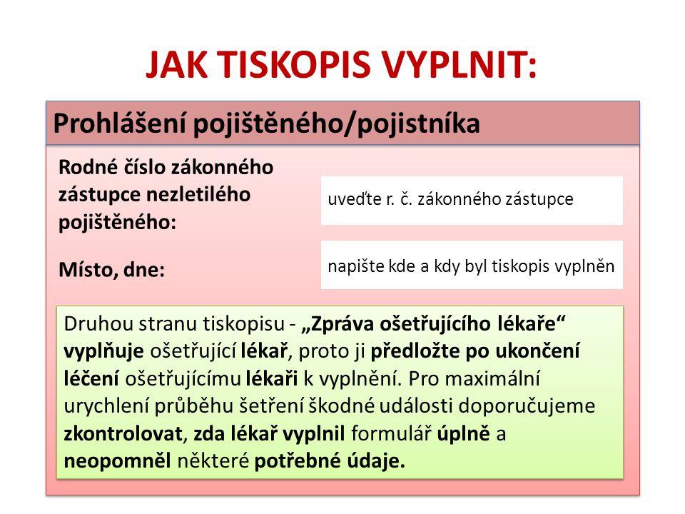Prohlášení pojištěného/pojistníka uveďte r.č.
