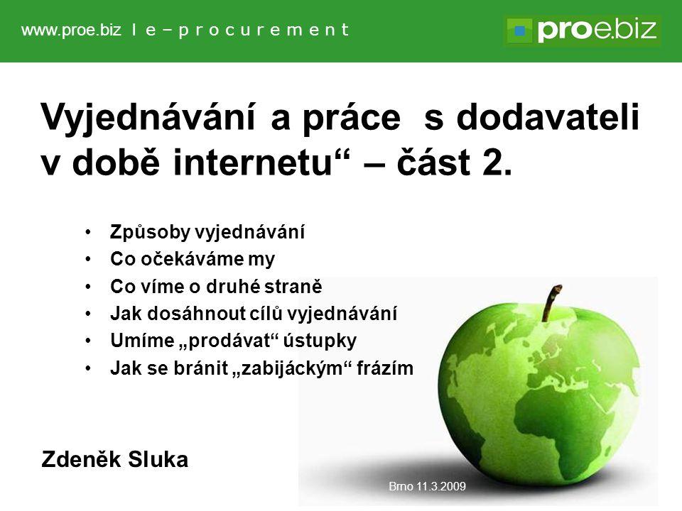 1 www.proe.biz l e – p r o c u r e m e n t Vyjednávání a práce s dodavateli v době internetu – část 2.