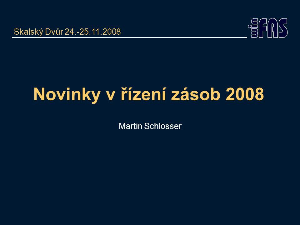 Novinky v řízení zásob 2008 Martin Schlosser Skalský Dvůr 24.-25.11.2008