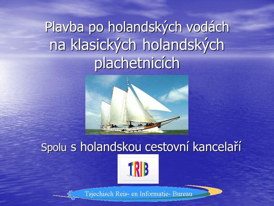 Holandská cestovní kancelář • Zástupci: Pavla Sova a Jaroslav Sova