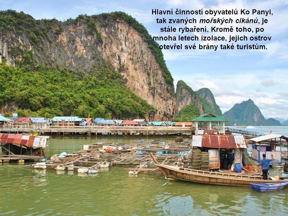 Hlavní činností obyvatelů Ko Panyi, tak zvaných mořských cikánů, je stále rybaření.