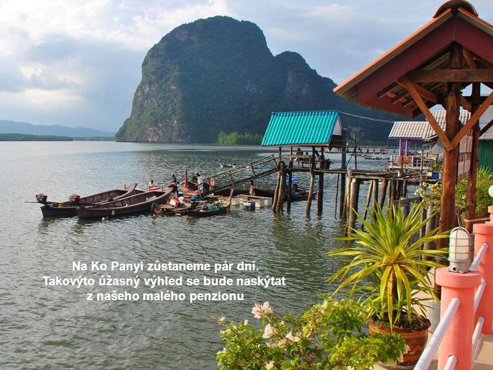 Na Ko Panyi zůstaneme pár dní. Takovýto úžasný výhled se bude naskýtat z našeho malého penzionu