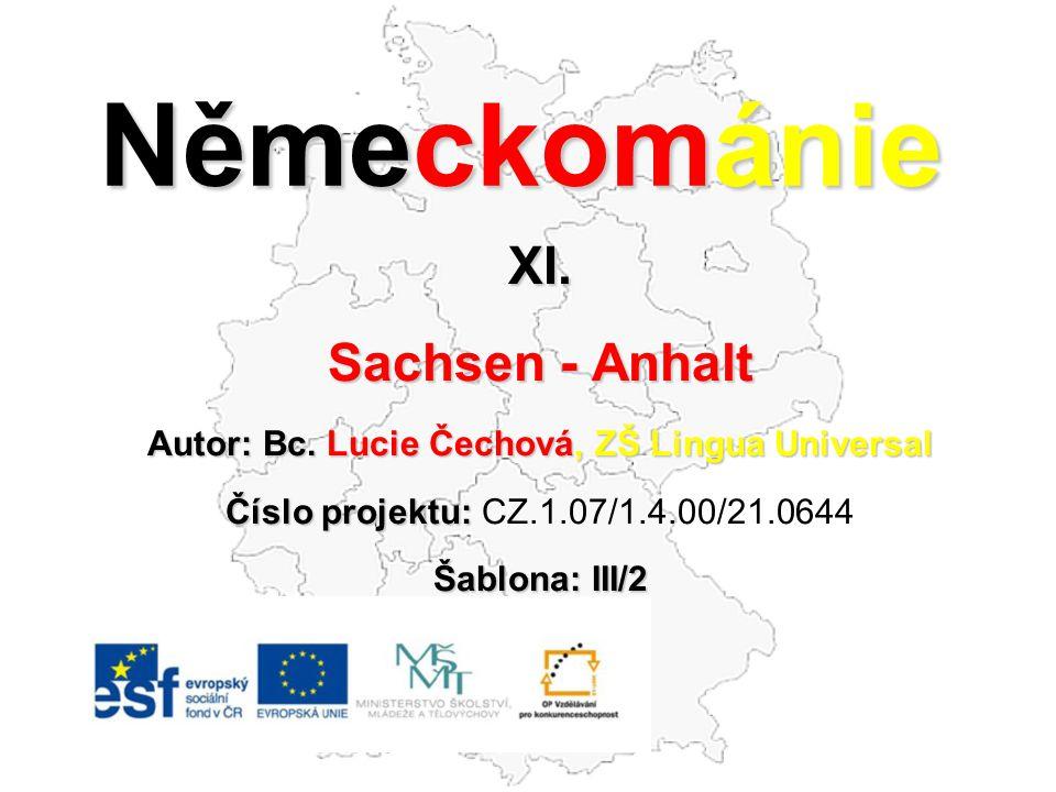 Sachsen - Anhalt  hlavní město: Magdeburg  počet obyvatel: 2 360 000  rozloha: 20 446 km 2 vlajka znak