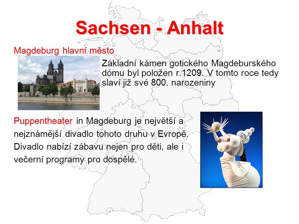 Sachsen - Anhalt Magdeburg hlavní město Základní kámen gotického Magdeburského dómu byl položen r.1209.