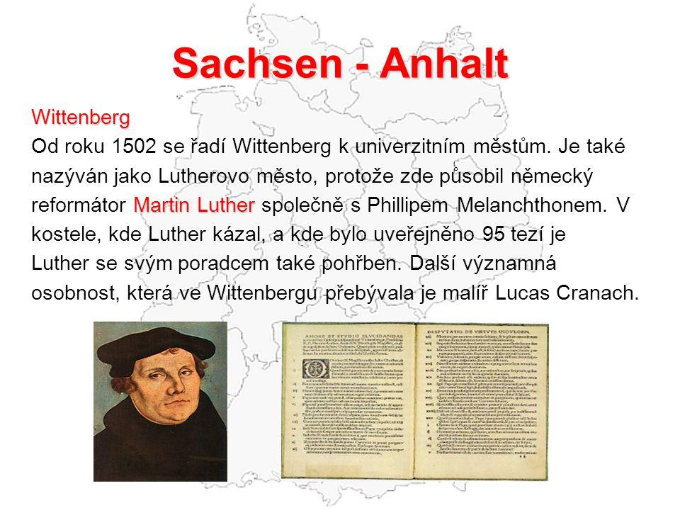 Sachsen - Anhalt Wittenberg Od roku 1502 se řadí Wittenberg k univerzitním městům.
