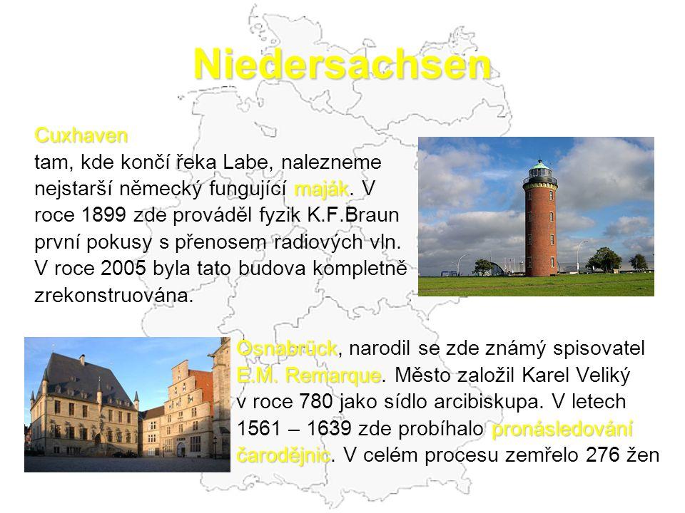 Niedersachsen Cuxhaven tam, kde končí řeka Labe, nalezneme maják nejstarší německý fungující maják. V roce 1899 zde prováděl fyzik K.F.Braun první pok