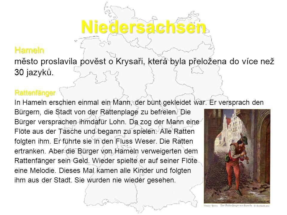 Niedersachsen Hameln město proslavila pověst o Krysaři, která byla přeložena do více než 30 jazyků.Rattenfänger In Hameln erschien einmal ein Mann, de