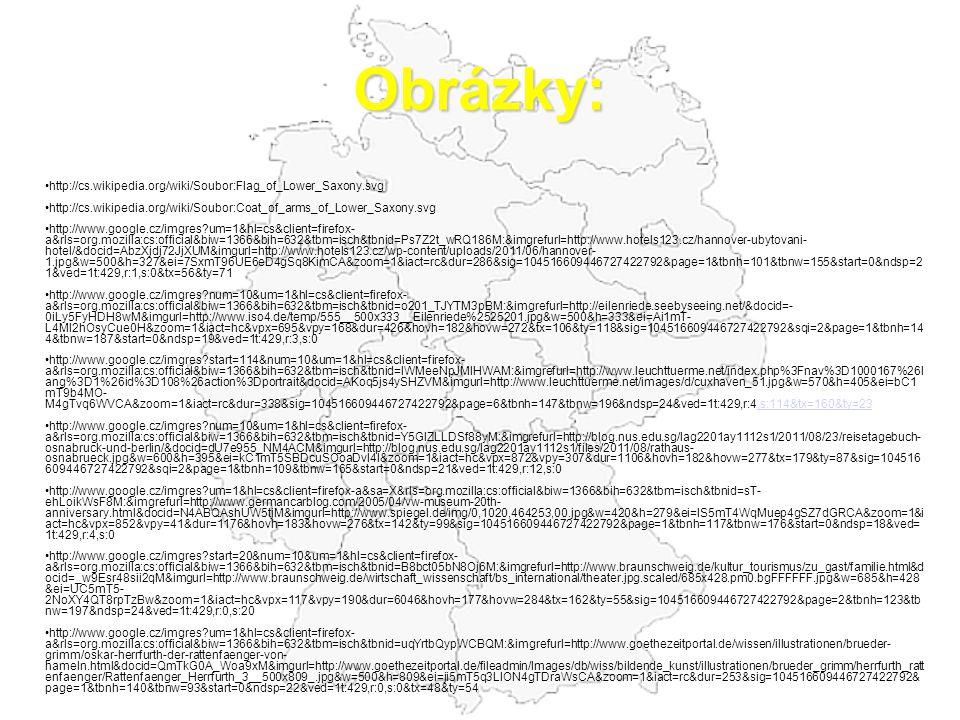 Obrázky: • http://cs.wikipedia.org/wiki/Soubor:Flag_of_Lower_Saxony.svg • http://cs.wikipedia.org/wiki/Soubor:Coat_of_arms_of_Lower_Saxony.svg • http: