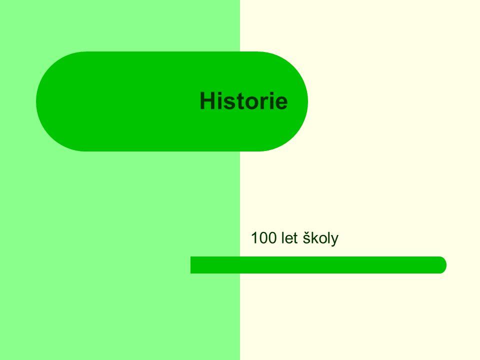 Historie 100 let školy