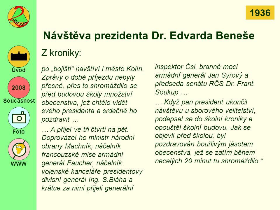 """2008 Současnost Foto WWW Úvod Návštěva prezidenta Dr. Edvarda Beneše po """"bojišti"""" navštíví i město Kolín. Zprávy o době příjezdu nebyly přesné, přes t"""